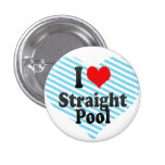 I love Straight Pool Pinback Button