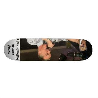 I love strangling me some kittens skateboard