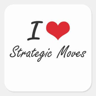 I love Strategic Moves Square Sticker