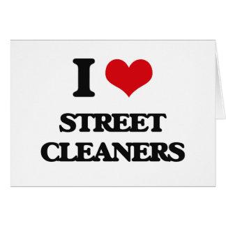 I love Street Cleaners Greeting Card
