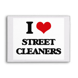 I love Street Cleaners Envelopes