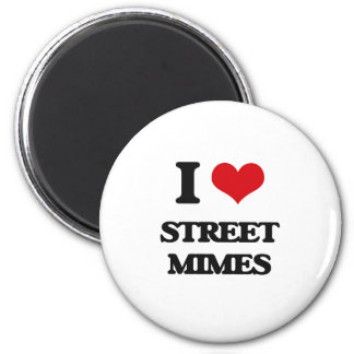 I love Street Mimes 2 Inch Round Magnet