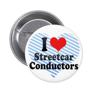 I Love Streetcar Conductors Buttons