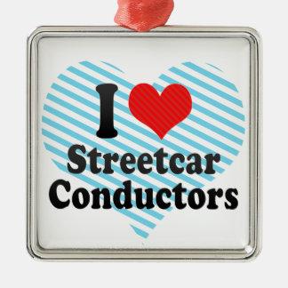 I Love Streetcar Conductors Square Metal Christmas Ornament