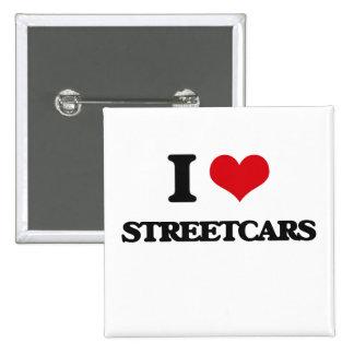 I love Streetcars 2 Inch Square Button