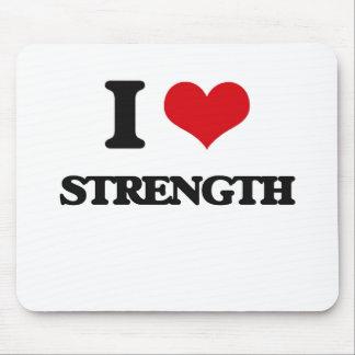 I love Strength Mouse Pad