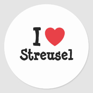 I love Streusel heart T-Shirt Classic Round Sticker