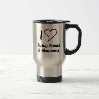 I Love String Bands & Mummers 15 Oz Stainless Steel Travel Mug