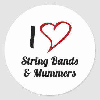 I Love String Bands & Mummers Classic Round Sticker