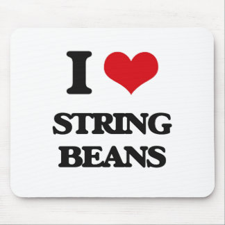 I love String Beans Mouse Pad