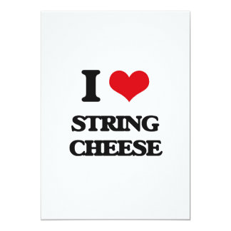 I love String Cheese 5x7 Paper Invitation Card