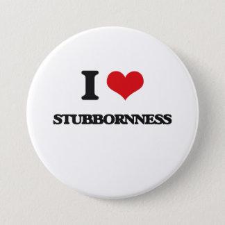 I love Stubbornness Pinback Button