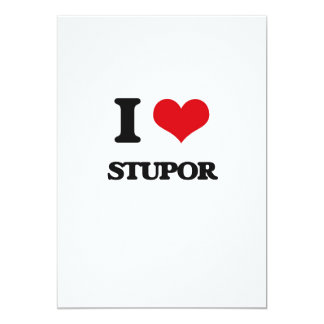 "I love Stupor 5"" X 7"" Invitation Card"