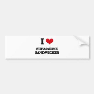 I love Submarine Sandwiches Bumper Sticker