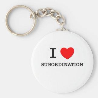 I Love Subordination Key Chains