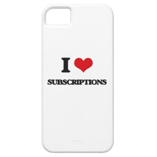 I love Subscriptions iPhone 5 Cases