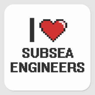 I love Subsea Engineers Square Sticker