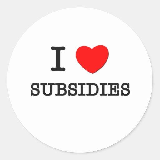 I Love Subsidies Round Stickers