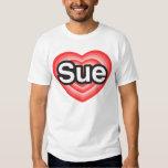 I love Sue. I love you Sue. Heart T-Shirt