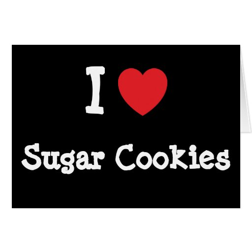 I love Sugar Cookies heart T-Shirt Greeting Card