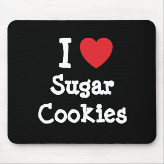 I love Sugar Cookies heart T-Shirt Mouse Pad