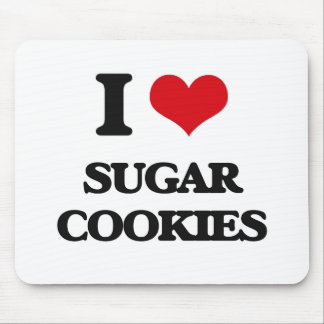 I love Sugar Cookies Mouse Pad