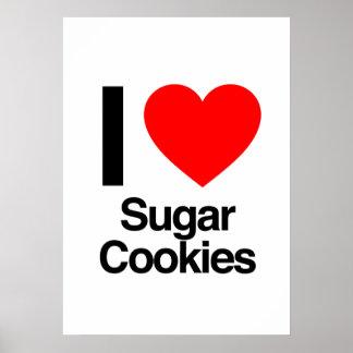 i love sugar cookies posters