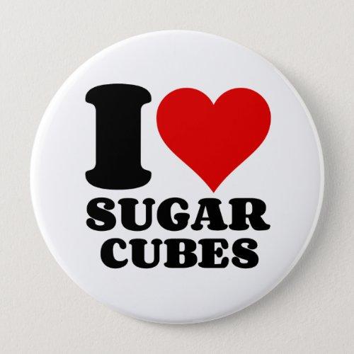 I LOVE SUGAR CUBES BUTTON