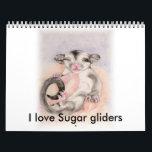 "I love Sugar gliders calender Calendar<br><div class=""desc"">sugar glider calender - great for the glider lover</div>"
