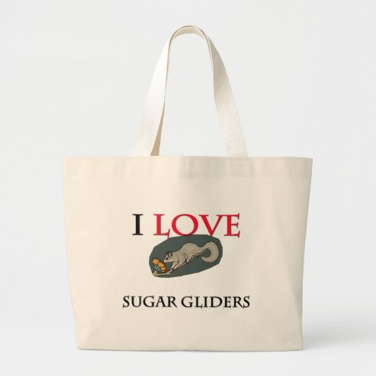 I Love Sugar Gliders Large Tote Bag
