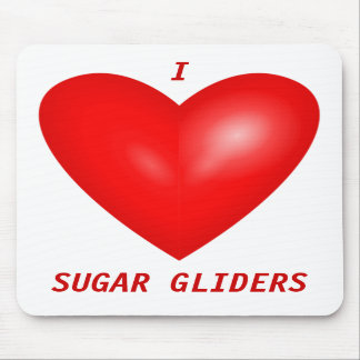 I Love Sugar Gliders Mouse Pad