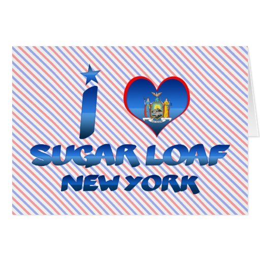 I love Sugar Loaf, New York Greeting Cards