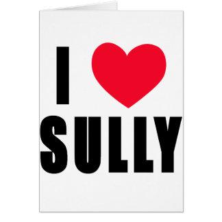 I Love Sully I HEART Sully Card