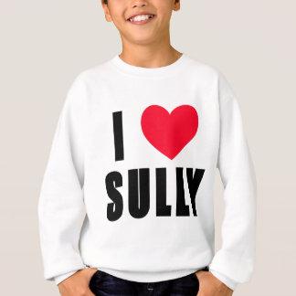 I Love Sully I HEART Sully Sweatshirt