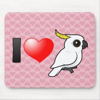I Love Sulphur-crested Cockatoos Mousepad