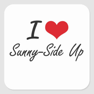I love Sunny-Side Up Square Sticker