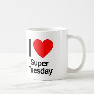 i love super tuesday coffee mug