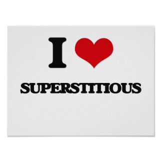 I love Superstitious Poster