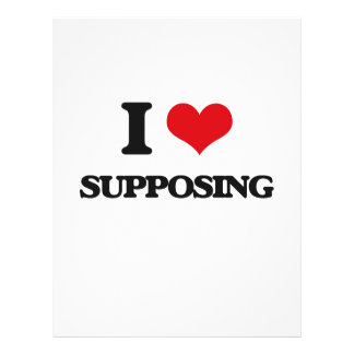 "I love Supposing 8.5"" X 11"" Flyer"