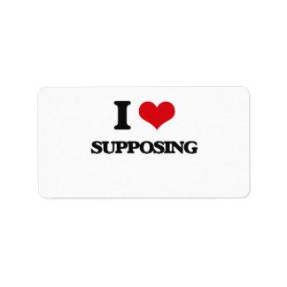 I love Supposing Address Label