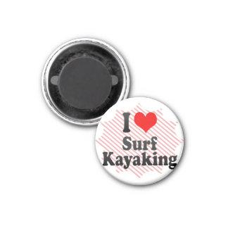 I love Surf Kayaking Refrigerator Magnet