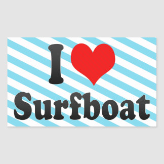 I love Surfboat Stickers