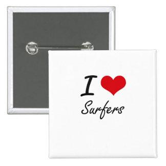 I love Surfers 2 Inch Square Button