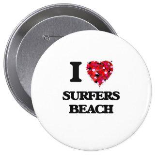 I love Surfers Beach California 4 Inch Round Button