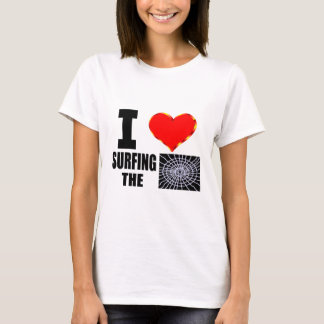 I Love Surfing The Web T-Shirt