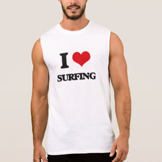 I love Surfing Sleeveless T-shirts