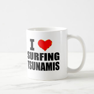 I Love Surfing Tsunamis Coffee Mug