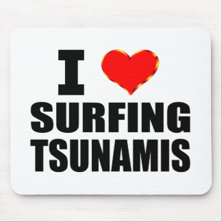 I Love Surfing Tsunamis Mouse Pad