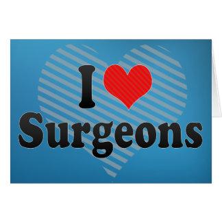 I Love Surgeons Greeting Cards