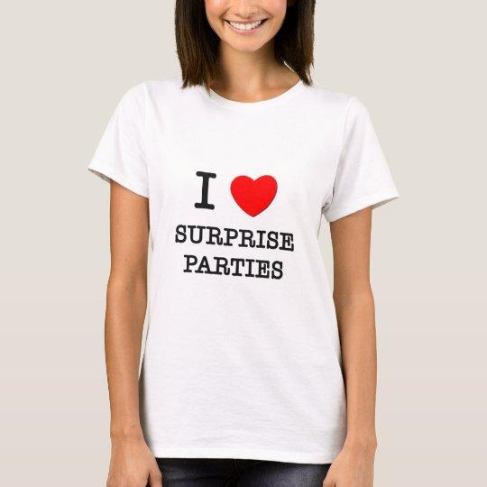 I Love Surprise Parties T-Shirt